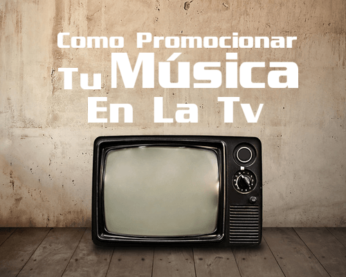 promocionar tu música en la televisión
