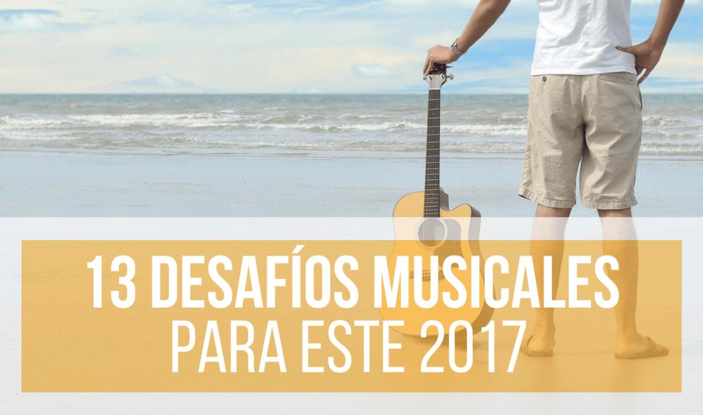 13 Desafíos Que Deberá Superar Todo Artista Musical en 2017