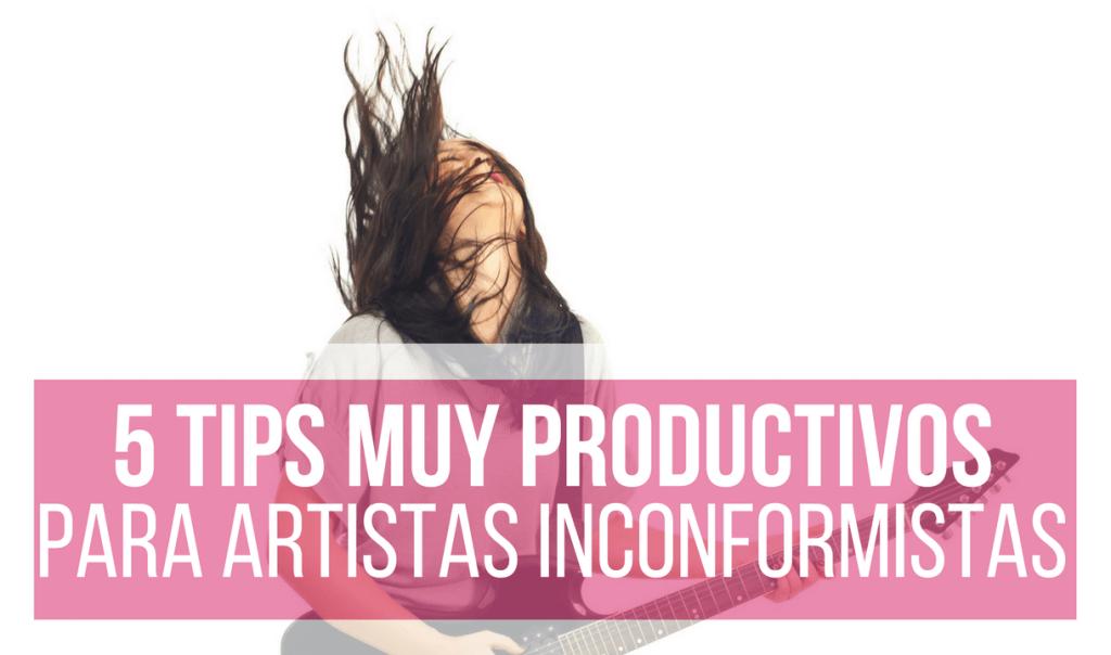 5 Tips Para Aprovechar al 100% Tu Tiempo [Productividad Artística]