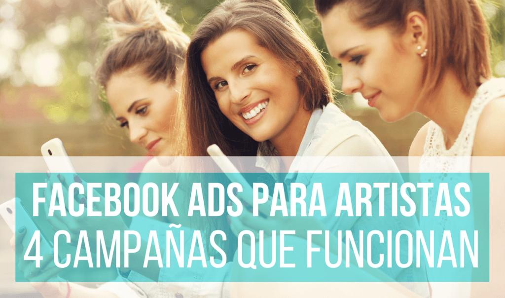 4 Tipos de Campañas de Facebooks Ads Para Artistas Altamente Efectivas