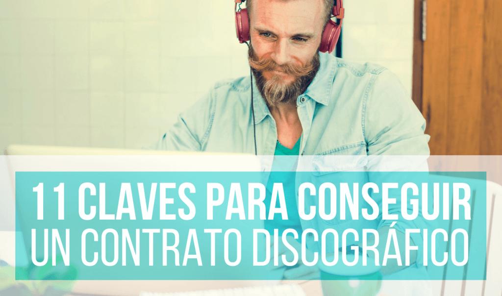 11 Aspectos Que Cuentan Para Conseguir Un Contrato Discográfico