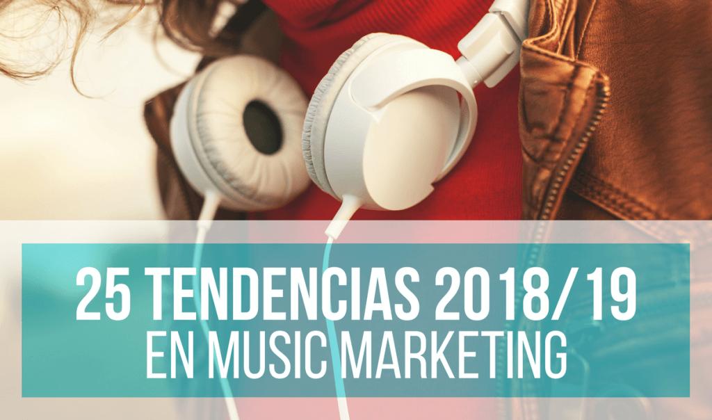 25 Tendencias de Maketing Para Artistas a Tener Muy En Cuenta en 2018/2019