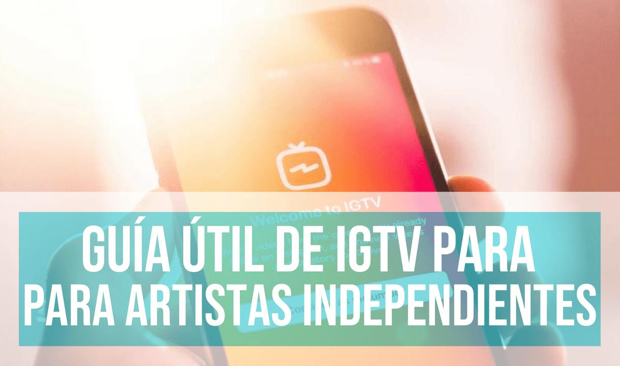 guía IGTV para artistas