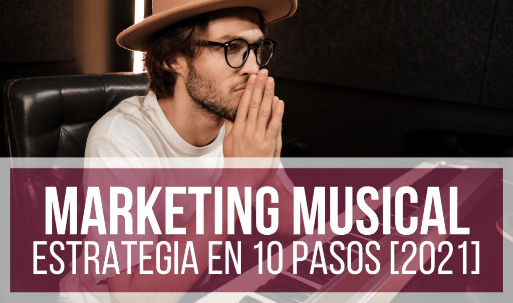 ESTRATEGIA DE MARKETING MUSICAL 2021