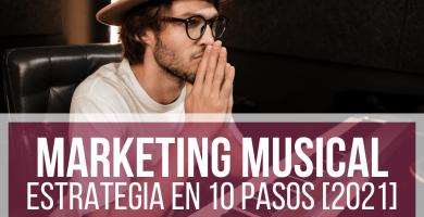 ESTRATEGIA DE MARKETING MUSICAL 2021